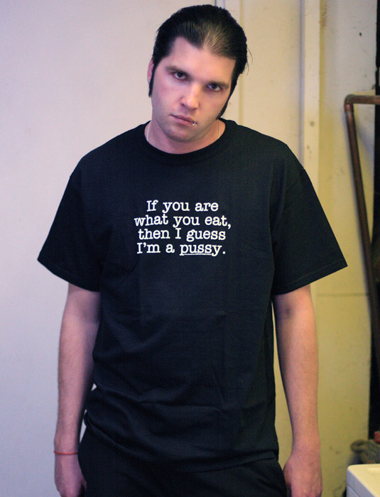 Hilarious_Rude_Mens_Tee_Shirts_IF_YOU_ARE_WHAT_YOU_EAT_THEN_I_GUESS_IM_A_PUSSY_Sik_World-Sulo_8350.jpg