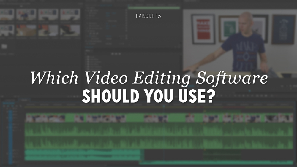 DIY-Video-Guy-Ep-15---Which-Video-Editing-Software-Should-You-Use.jpg