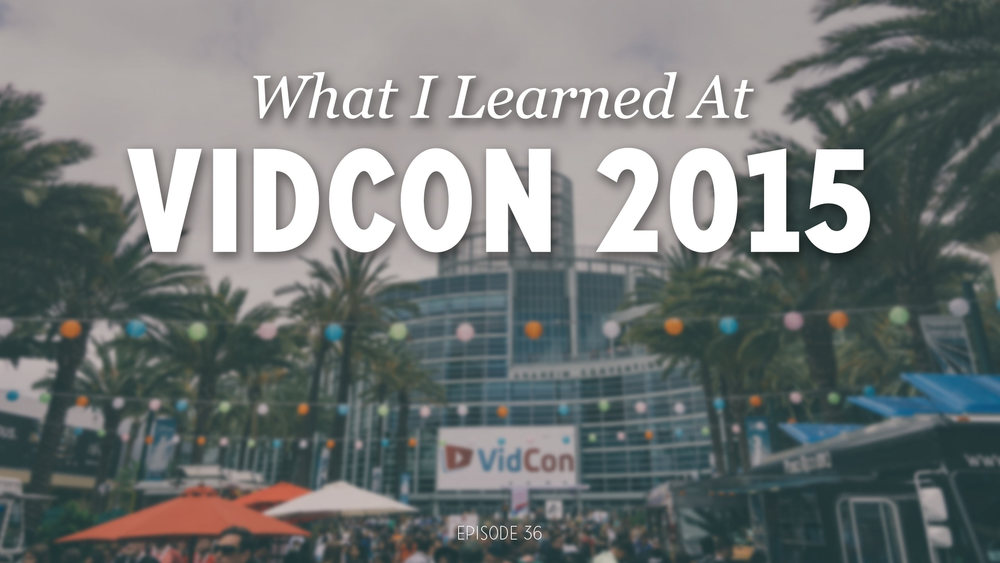 DVG-036---Things-I-Learned-at-VidCon-2015.jpg