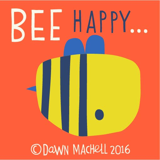 bee happy dawnmachell.jpg