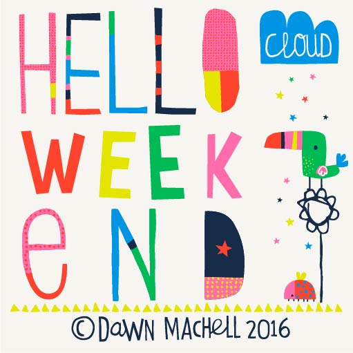 helloweekend dawnmachell.jpg