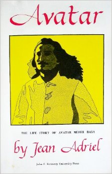THE THIRD PRINTING of Avatar: The Life Story of Avatar Meher Baba by Jean Adriel, 1971, by The Beguine Library.
