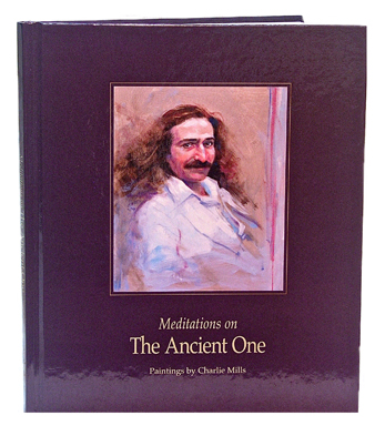 Meher Baba, Meditations on The Ancient One   is a culmination of Charlie Mills' 30 years of painting the Divine Beloved.