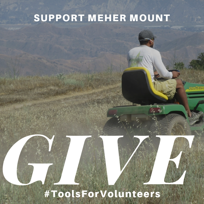 KEEPING BABA'S PATH MOWED so that visitors can walk in the footsteps of the Avatar of the Age is an ongoing effort at Meher Mount. Your donation supplies the parts, the gasoline, and the maintenance for the tractor and ride-on mower.