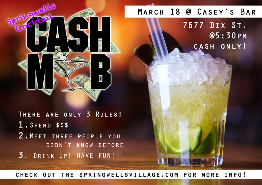 Our first Springwells Village Cocktail Cash Mob stop will be on Tuesday, March 18, 2014 at Casey's Bar at 5:30! Come out to drink up and have fun! Casey's is cash only!