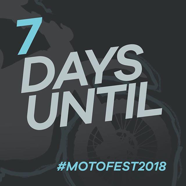 7 days left!!!! #ignitedofficial #motofest2018