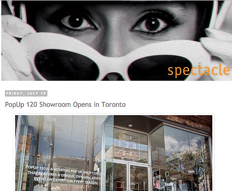 PopUp 120 Showroom opens in Toronto http://spectaclelovesyou.blogspot.ca/2013/07/popup-120-showroom-opens-in-toronto.html