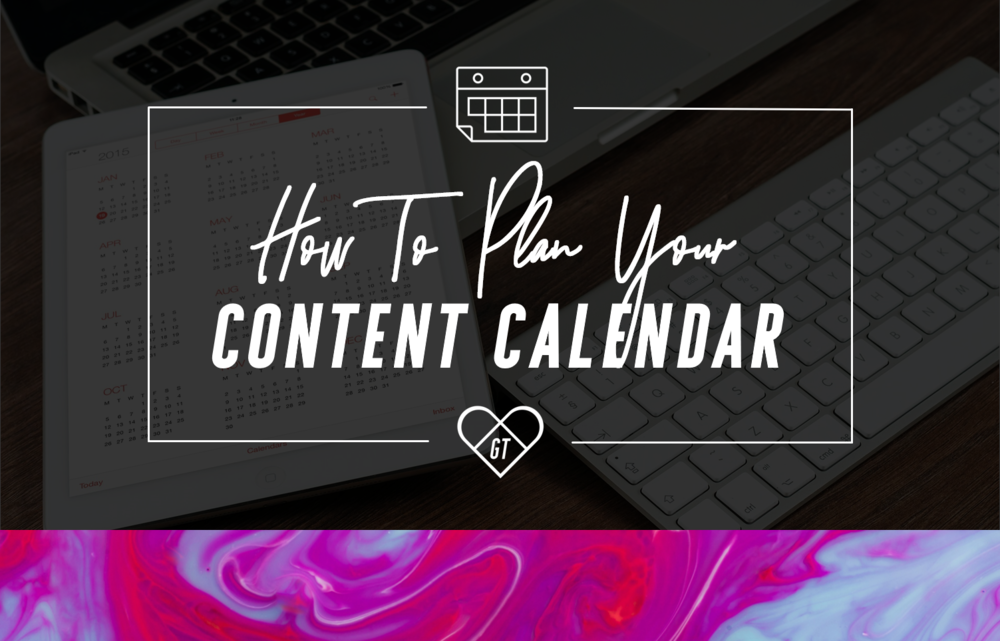 Content_Calendar_2018_How_To_Plan.png