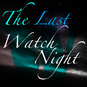 The Last Watch Night | Ready Set Renewed