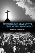 Samuel London's book on ADVENTIST activity and inactivity during the Civil Rights movement.
