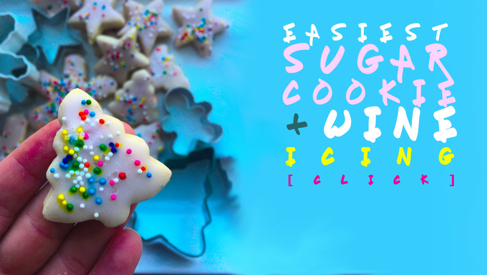Easiest Ever Sugar Cookie + Wine Icing (our fave!!!!)