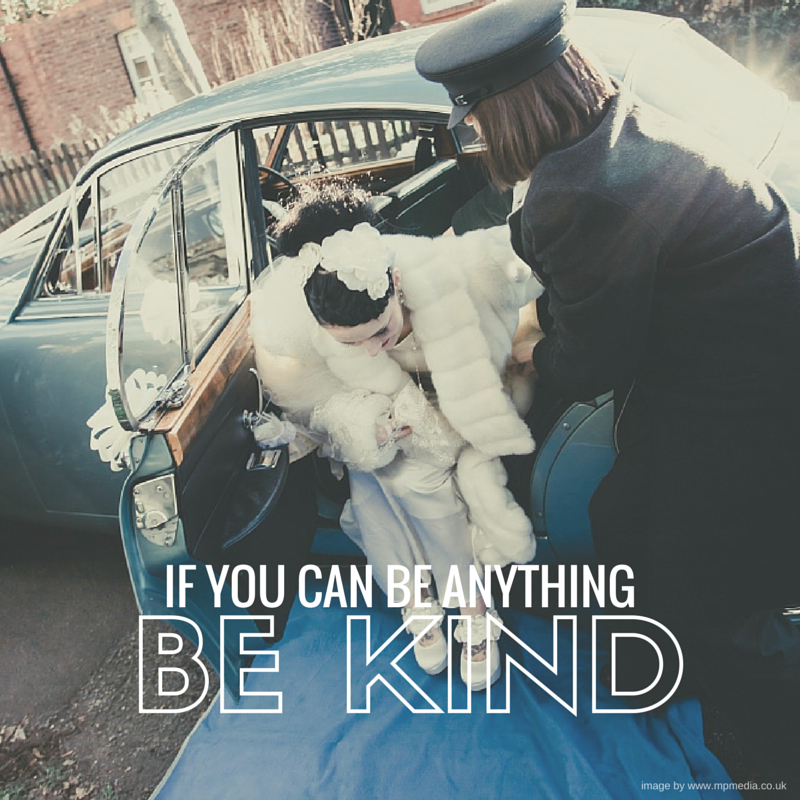 Quote above: 'If you can be anything, be kind'