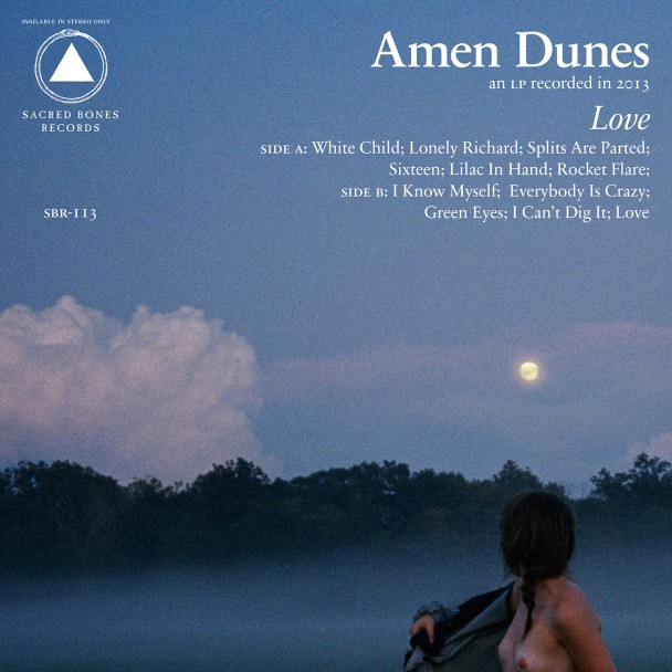 Amen Dunes – Love     Aww I'm a wimpy baby that caught a bad case of the feels.    I want to walk around and b real sad about girls or boys or what have you and listen to my ipod and I just don't wanna talk about anything.    I'm even so sad right now that I want to eat at a McDonalds just to prove to myself that I'm sad.    I'm gonna stare out the window of the McDonalds and look at all the people going by and it'll be rainy and I'll stare at them passing by with their broken umbrellas and then I'm going to go into the bathroom and take a frowny selfie in the mirror.    And I'll imagine I'm at a misty lake in the wilderness with beautiful people and theres fireworks going off on the shore and someone's Land Rover on the beach just looks great in the moonlight like a commercial on YouTube.    And there will be someone there that loves me for all the right reasons doing a backflip off a tire swing.
