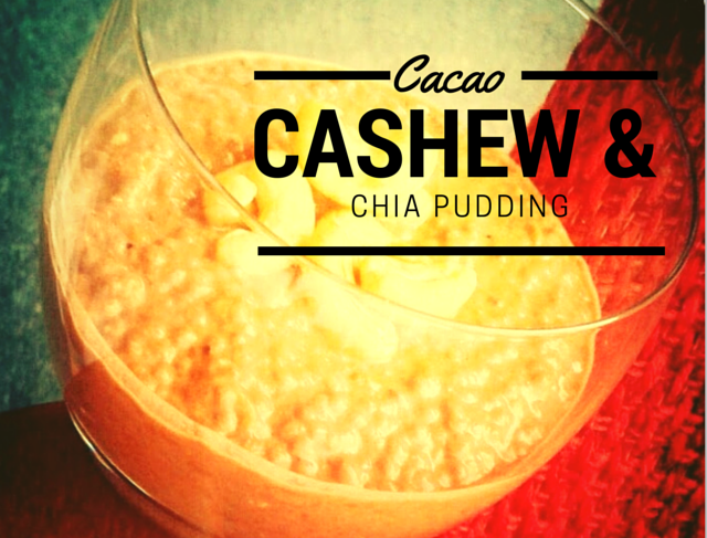 Cacao Cashew Nut and Chia Pudding.jpg