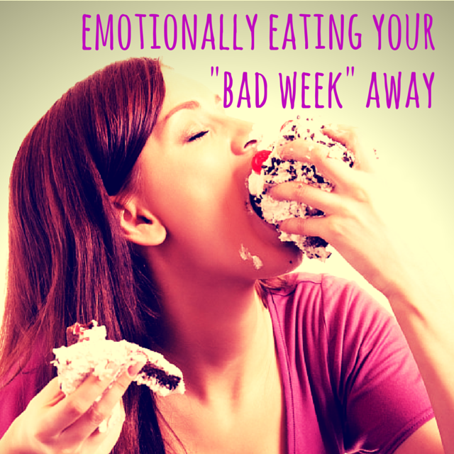 emotionally eating your bad week