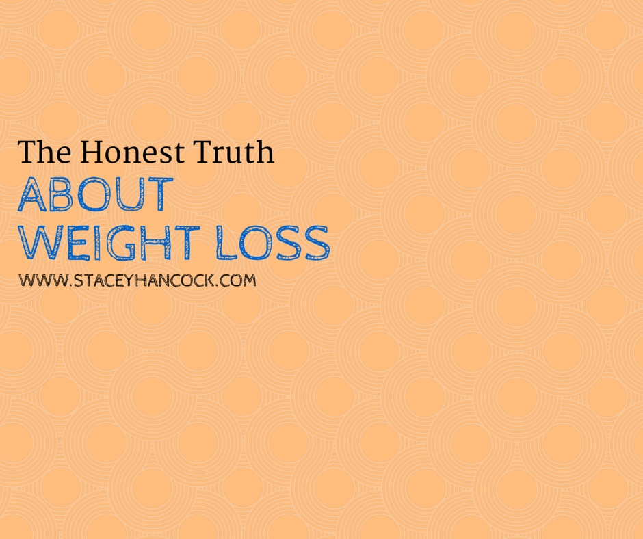 HONEST TRUTH ABOUT WEIGHT LOSS