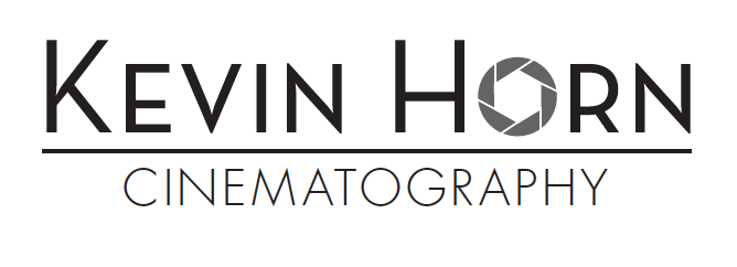 KEVIN HORN CINEMATOGRAPHY
