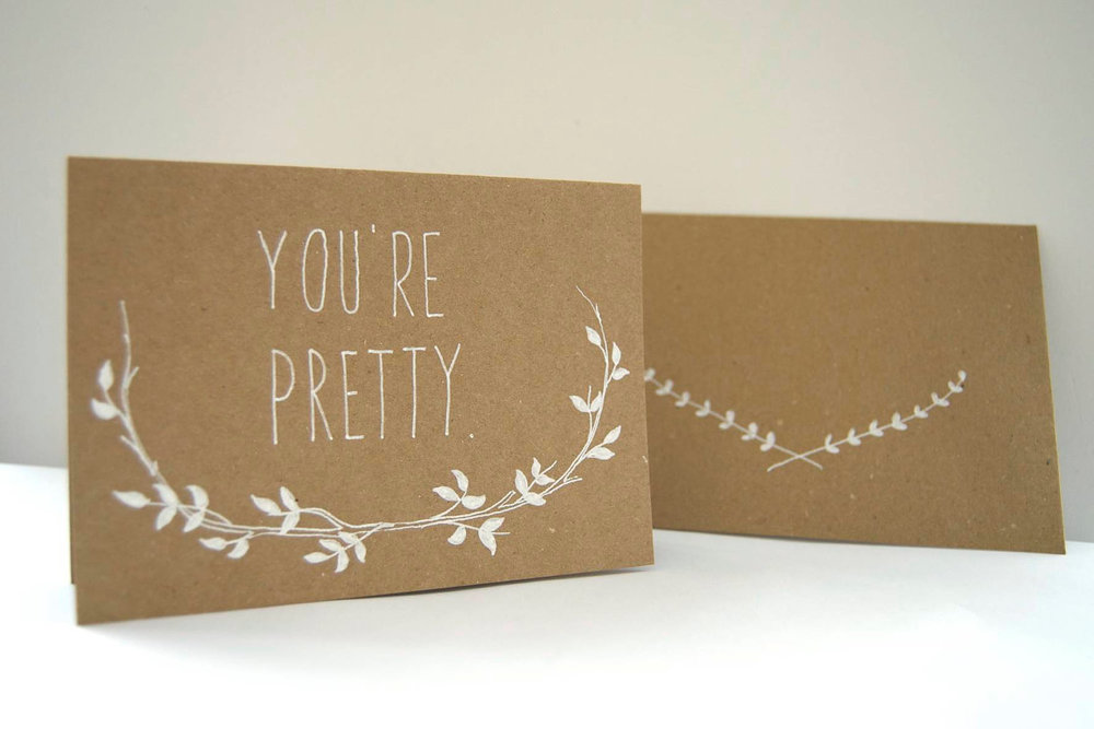 'You're Pretty' hand illustrated valentines card available here & here.