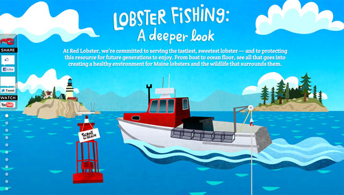 Dermot Flynn - Red Lobster American sea food chain Red Lobster are currently celebrating their 40 year heritage of sustainable fishing with a great looking interactive website filled to the gills with illustrations by artist Dermot Flynn. The scrollable page takes you on a journey down to the bed of the waters of Maine, complete with facts and information on catching their favourite crustacean. To have a go on this fun site, you can follow this link to the Red Lobster homepage. - www.dutchuncle.co.uk/Dermot-Flynn www.redlobster.com/lobsterfishing/