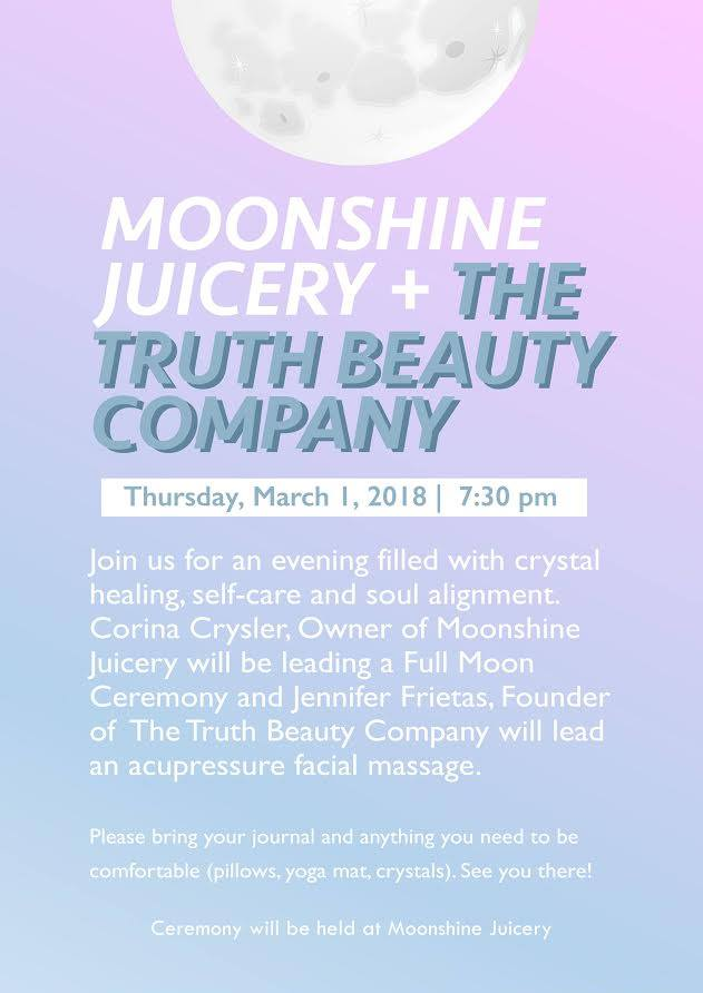 Purchase Tickets Here :  https://www.thetruthbeautycompany.com/for-the-abode/moon-wellness-ceremony-by-truth-beauty-co-x-moonshine-juicery?category=Wellness