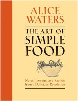 The Art of Simple Food by Alice Waters $20