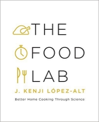 The Food Lab , by J. Kenji López-Alt