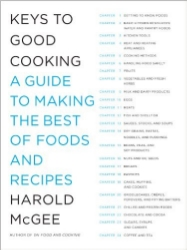 Keys to Good Cooking , by Harold McGee