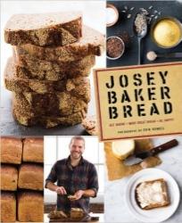 Josey Baker Bread , by Josey Baker