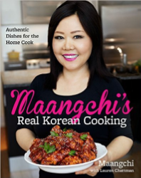 Maangchi's Real Korean Cooking , by Maangchi