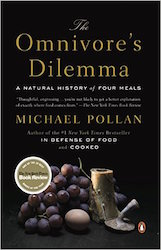 The Omnivore's Dilemma , by Michael Pollan