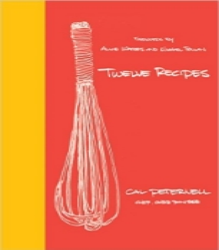 Twelve Recipes , by Cal Peternell