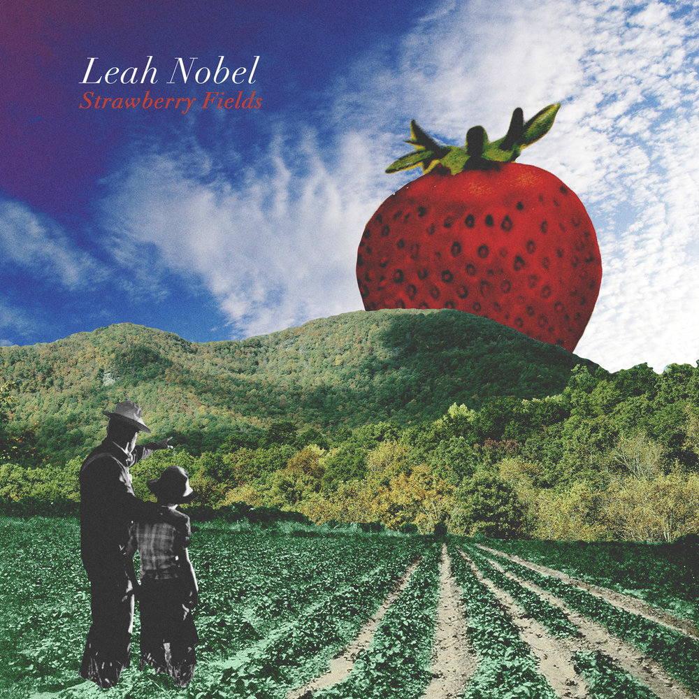 1600px_201612_leahNobel_strawberryFields_cover.jpg