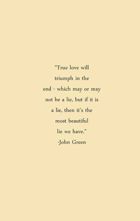 John Green, true love defied death. It's our most beautiful TRUTH.