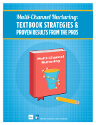 Multi-Channel Nurturing: Textbook Strategies and Proven Results from the Pros View PDF >