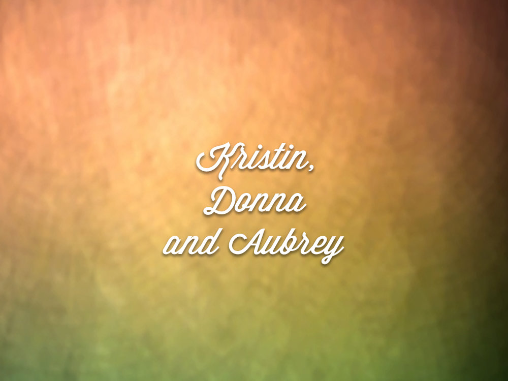 Kristin, Donna and Aubrey.jpg