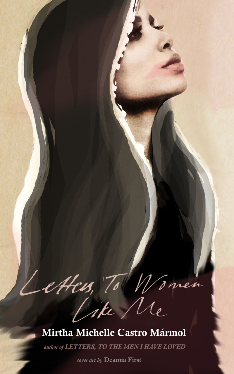 'Letters, To Women Like Me' is a compilation of essays and poems written by best-selling contemporary poet, Mirtha Michelle Castro Mármol. The essays derive from her personal quest of self-discovery with the overall purpose of learning herself as a woman in a modern world in which old traditions are being replaced by new ideologies. Inspired by conversations she's had with the women in her life, she poses one to ask eternal questions in regards to love, career, sex and life; all while sharing her realizations and candid answers. It is a heartfelt journey filled with potential love stories, her discovery of self-love and confidence, laced with hope and a powerful understanding that a fulfilling life starts from within.