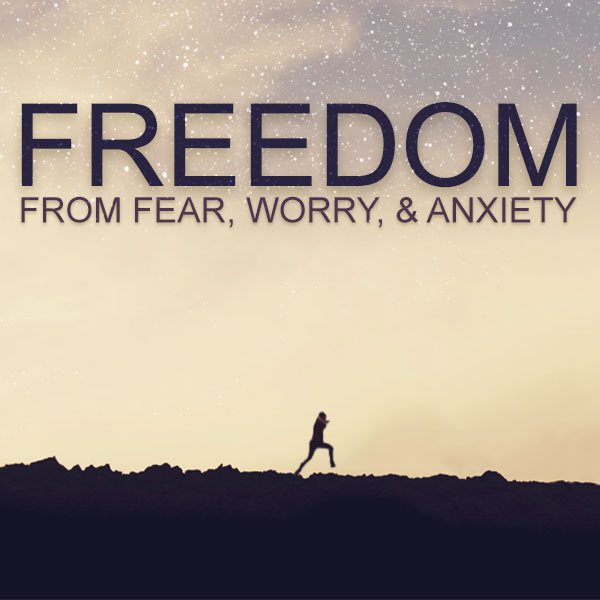 Freedom-From-Fear-Worry-and-Anxiety-600x600.jpg