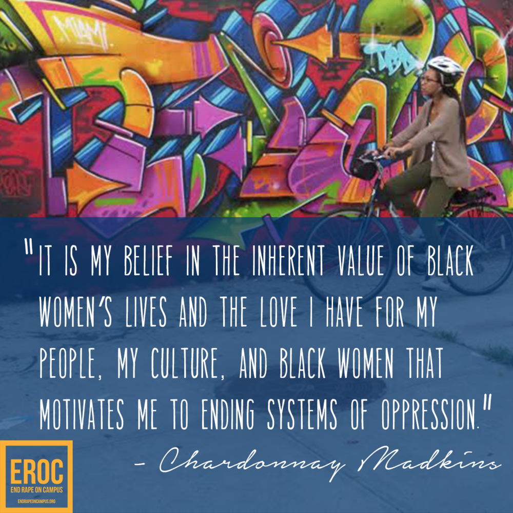 meet chardonnay eroc s project manager end rape on campus c it is my belief in the inherent value of black women s lives and the love i have for my people my culture and black women that motivates me to ending
