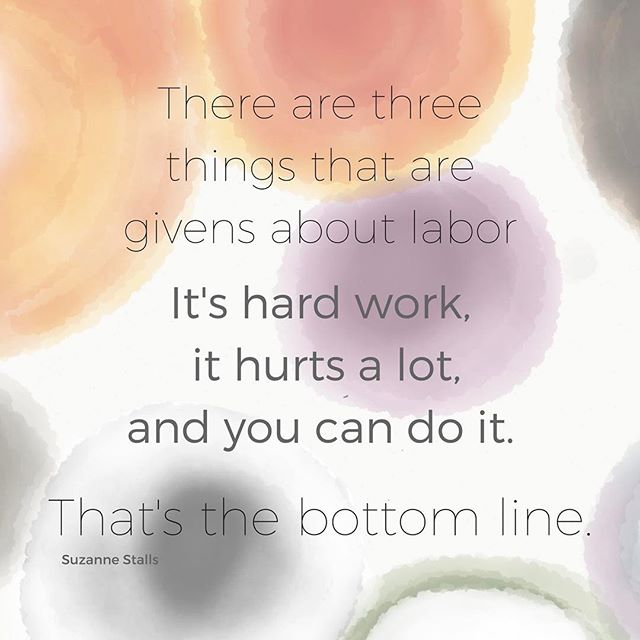 Not all women experience labor as painful but regardless of your experience YOU CAN DO IT!
