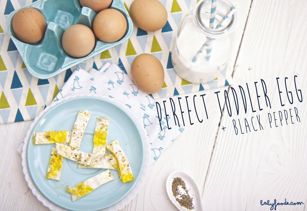 Perfect Toddler Egg + Black Pepper
