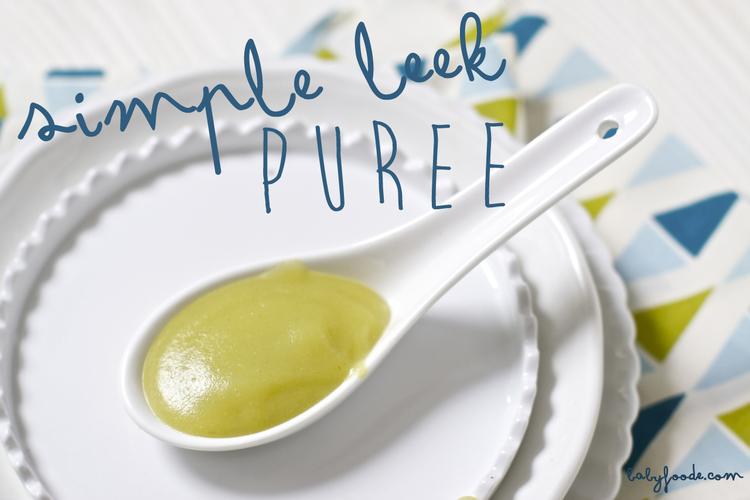 Simple leek puree baby foode adventurous recipes for babies simple leek puree forumfinder Choice Image