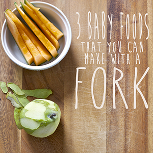 3 Baby Foods - Make with a Fork