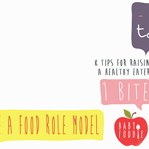 Tip #4 - Be a Food Role Model