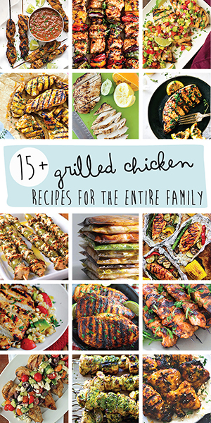 15+ Grilled Chicken Recipes for the Entire Family