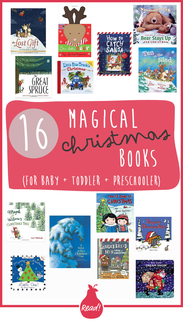 16 Magical Christmas Books for Baby + Toddler + Preschooler