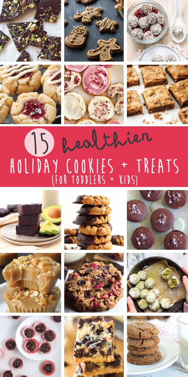 15 Healthier Holiday Cookies + Treats for Toddlers + Kids
