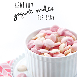Healthy Yogurt Melts for Baby