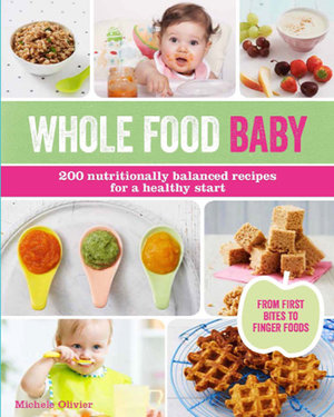 Want Even MORE Finger Food Inspiration Then Check Out My Books Little Foodie And Whole Baby