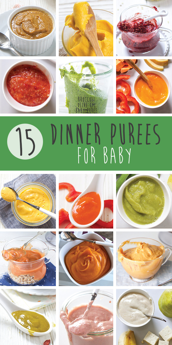 15 Dinner Purees For Baby Baby Foode Adventurous Recipes For
