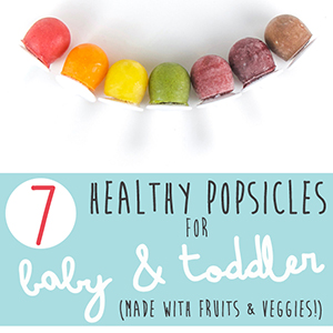 7 Healthy Popsicles for Baby & Toddler